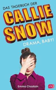 Emma  Chastain - Das Tagebuch der Callie Snow - Drama, Baby!