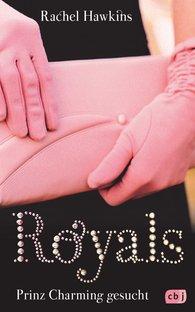 Rachel  Hawkins - ROYALS - Prinz Charming gesucht