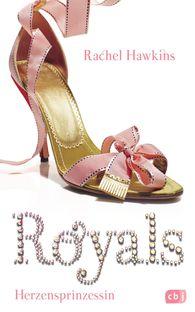 Rachel  Hawkins - ROYALS - Herzensprinzessin