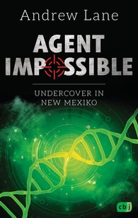 Andrew  Lane - AGENT IMPOSSIBLE - Undercover in New Mexico
