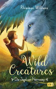 Rhiannon  Williams - Wild Creatures - Die Jagd von Narroway