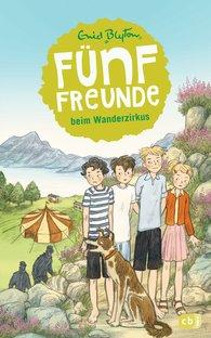 Enid  Blyton - Fünf Freunde beim Wanderzirkus