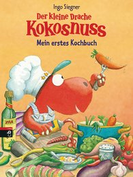 Ingo  Siegner - Der kleine Drache Kokosnuss - Mein erstes Kochbuch