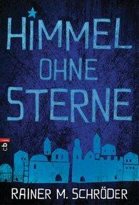 Rainer M.  Schröder - Himmel ohne Sterne