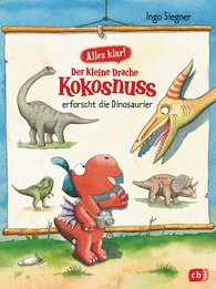 Ingo  Siegner - Now We Know! The little dragon Coconut investigates … Dinosaurs