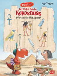 Ingo  Siegner - Now We Know! The Little Dragon Coconut Investigates – Ancient Egypt