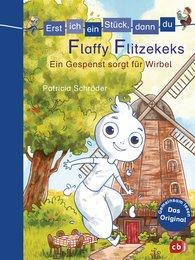 Patricia  Schröder - Erst ich ein Stück, dann du - Flaffy Flitzekeks - Ein Gespenst sorgt für Wirbel
