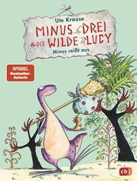 Ute  Krause - Minus Drei und die wilde Lucy - Minus reißt aus