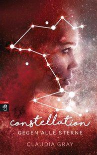 Claudia  Gray - Constellation - Gegen alle Sterne