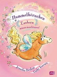 Jennifer  Benkau - Hummelhörnchen - Zaubern müsste man können!