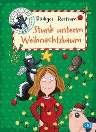 Rüdiger  Bertram - Stinktier & Co - Stunk unterm Weihnachtsbaum