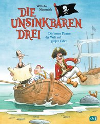 Wilhelm  Nünnerich - The Unsinkable Three – The Best Pirates in the World on a Grand Expedition