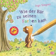 Ingo  Siegner - How the Bear Got Its Colours