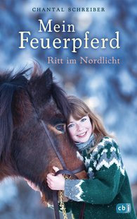 Chantal  Schreiber - My Fire Horse – Ride in the Northern Lights