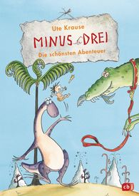 Ute  Krause - Minus Drei - Die schönsten Abenteuer
