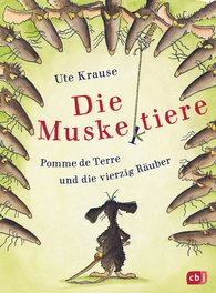 Ute  Krause - The Muscleteers – Pomme de Terre and the Forty Robbers