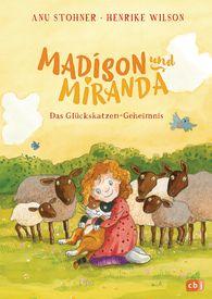Anu  Stohner - Madison und Miranda – Das Glückskatzen-Geheimnis