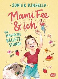 Sophie  Kinsella - Mami Fee & ich - Die magische Ballettstunde