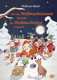 Wolfram  Hänel - Wie der Weihnachtsmann beinahe das Weihnachtsfest verpasste