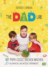 Sergei  Urban - TheDadLab - Mit Papa coole Sachen machen - 40 einfache und witzige Experimente