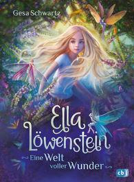 Gesa  Schwartz - Ella Löwenstein – A Magical World
