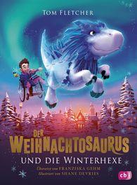 Tom  Fletcher - Der Weihnachtosaurus und die Winterhexe