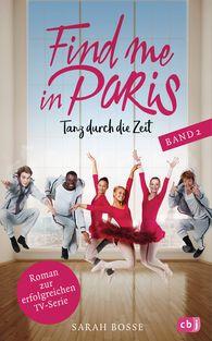 Sarah  Bosse - Find me in Paris - Tanz durch die Zeit (Band 2)