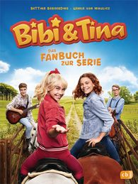 Bettina  Börgerding, Wenka von Mikulicz - Bibi & Tina – The Fan Book to the New Series
