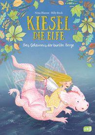 Nina  Blazon - Kiesel, die Elfe - Das Geheimnis der bunten Berge