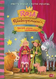 Annette  Roeder - Rosa the Robber Princess: A Marvellous Christmas!