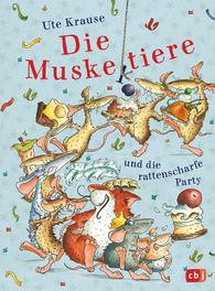 Ute  Krause - Die Muskeltiere und die rattenscharfe Party