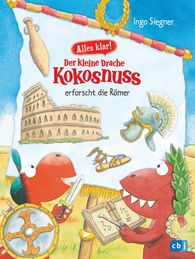Ingo  Siegner - Now We Know! Little Dragon Coconut Explores Ancient Rome