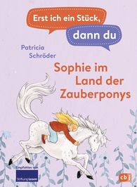 Patricia  Schröder - First Me, Then You – Sophie in the Land of the Magic Ponies