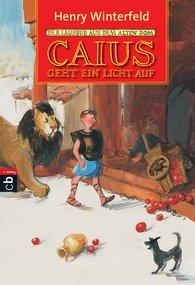 Henry  Winterfeld - Caius geht ein Licht auf