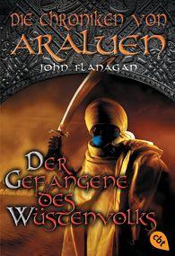 John  Flanagan - Die Chroniken von Araluen - Der Gefangene des Wüstenvolks
