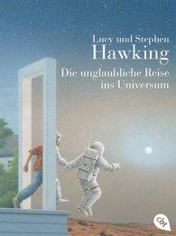 Lucy  Hawking, Stephen  Hawking - Die unglaubliche Reise ins Universum
