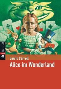 Lewis  Carroll - Alice im Wunderland