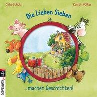 Gaby  Scholz - Die Lieben Sieben machen Geschichten