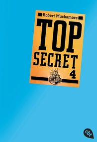 Robert  Muchamore - Top Secret 4 - Der Auftrag