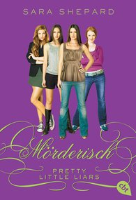 Sara  Shepard - Pretty Little Liars - Mörderisch