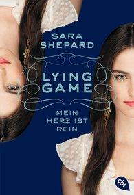 Sara  Shepard - LYING GAME - Mein Herz ist rein