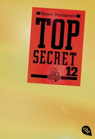 Robert  Muchamore - Top Secret 12 - Die Entscheidung
