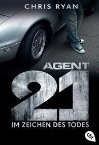 Chris  Ryan - Agent 21 - Im Zeichen des Todes