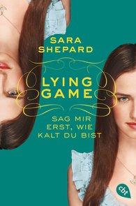 Sara  Shepard - Lying Game - Sag mir erst, wie kalt du bist