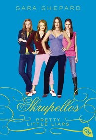 Sara  Shepard - Pretty Little Liars - Skrupellos