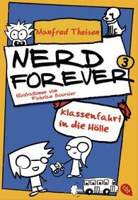 Manfred  Theisen - Nerd Forever - Klassenfahrt in die Hölle