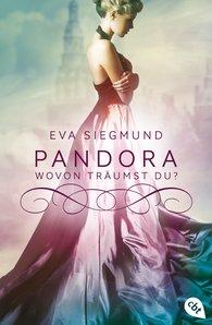 Eva  Siegmund - Pandora - Wovon träumst du?