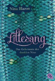 Nina  Blazon - Lillesang - Das Geheimnis der dunklen Nixe