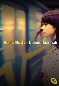 Doris  Bezler - Unheimlich nah