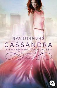Eva  Siegmund - Cassandra - Niemand wird dir glauben